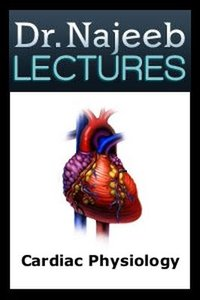 Dr-Najeeb-Cardiac-Physiology-Lectures